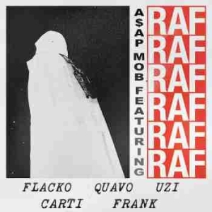 ASAP Mob - Raf (CDQ) Ft. ASAP Rocky, Playboi Carti, Quavo, Lil Uzi Vert & Frank Ocean